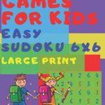 Logic Games For Kids   Easy Sudoku 6X6: Sudoku Book For Kids 66   Mind  Games For Kids