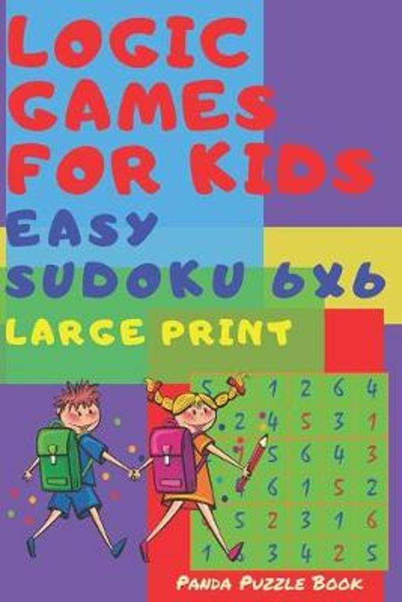 Logic Games For Kids - Easy Sudoku 6X6: Sudoku Book For Kids 66 - Mind  Games For Kids