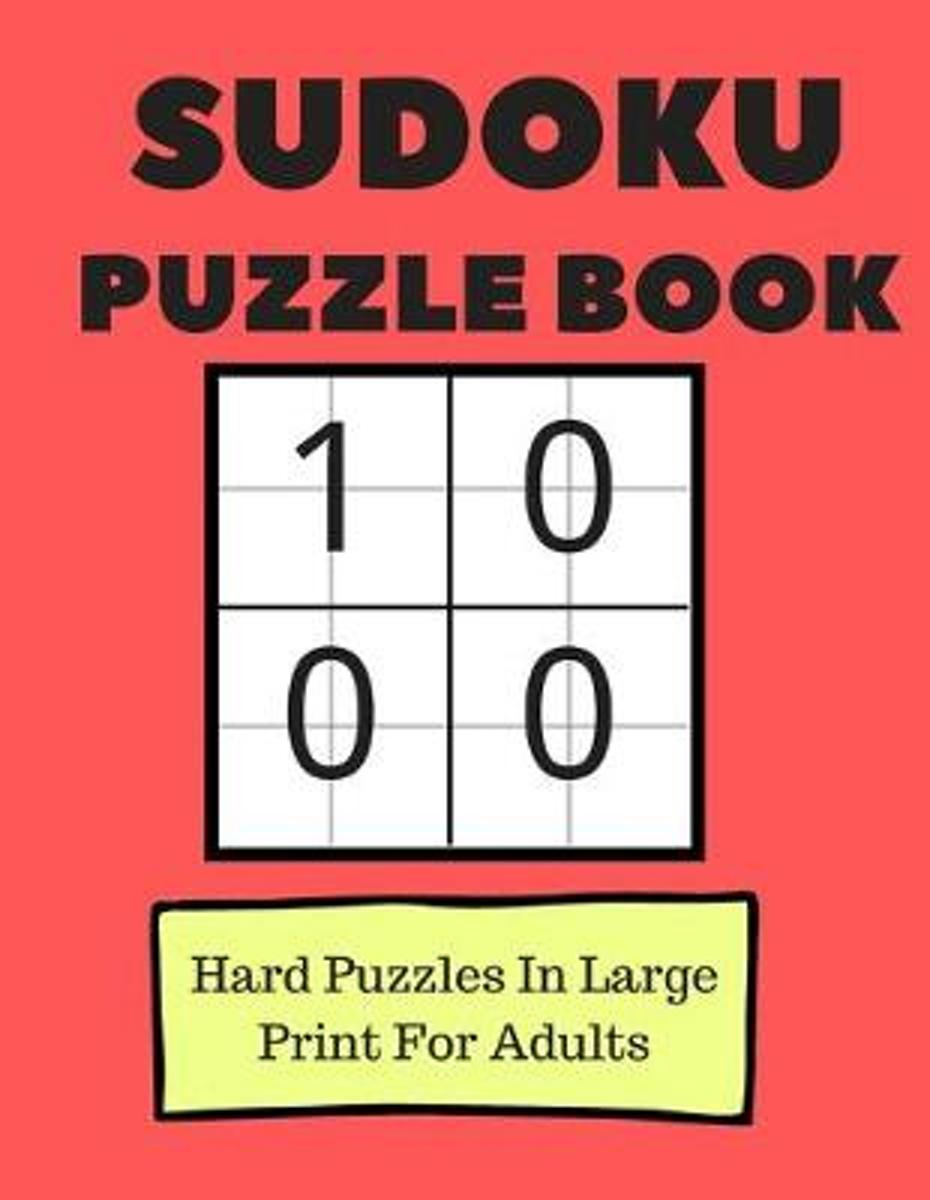 Sudoku Puzzle Book: 100 Hard Puzzles In Large Print For Adults