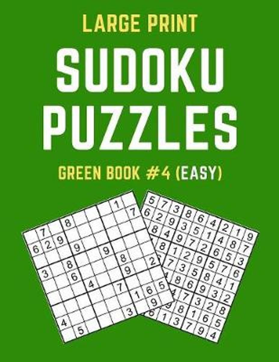 Large Print Sudoku Puzzles Green Book #4 (Easy): Easy Sudoku Puzzle Book  Including Instructions And Answer Keys
