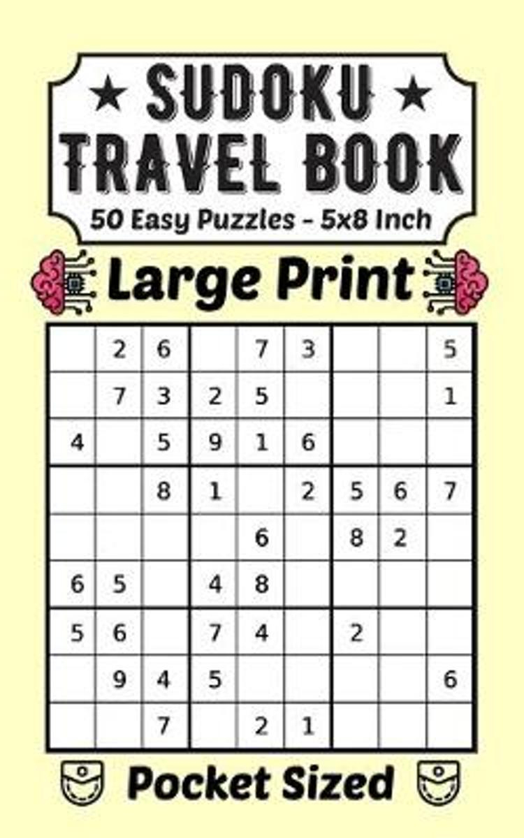 Sudoku Travel Book 50 Easy Puzzles Large Print: Pocket Sudoku 99 For Adults  And Kids 50 Very Easy Puzzles And Solutions 5 X 8 Inch For Traveling Love
